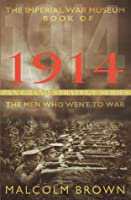 The Imperial War Museum Book of 1914: The Men Who Went to War