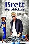 Brett Aerobicizes by David D. D'Aguanno