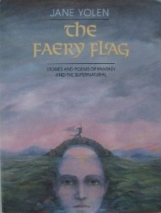 The Faery Flag: Stories and Poems of Fantasy and the Supernatural