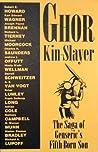 Ghor, Kin Slayer: The Saga Of Genseric's Fifth Born Son