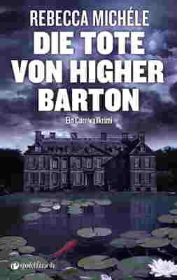 Die Tote von Higher Barton Rebecca Michéle