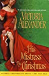 His Mistress by Christmas (Mistress Trio, #2; Sinful Family Secrets, #1)
