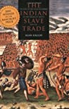The Indian Slave Trade: The Rise of the English Empire in the American South, 1670 - 1717