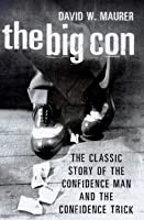 The Big Con: The Classic Story of the Confidence Man and the Confidence Trick
