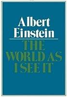 The world as i see it einstein