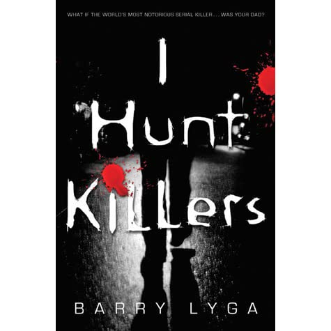 I Hunt Killers (I Hunt Killers, #1) by Barry Lyga