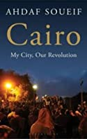 Cairo My City, Our Revolution by Soueif, Ahdaf ( Author ) ON Jan-19-2012, Paperback