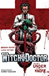 Witch Doctor, Vol. 1: Under the Knife