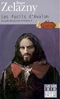 Les fusils d'Avalon (Le cycle des princes d'Ambre, #2)