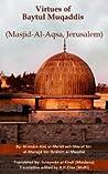 Virtues and History of Masjid al Aqsa by Abu al-Ma'ali Al-Maqdisi