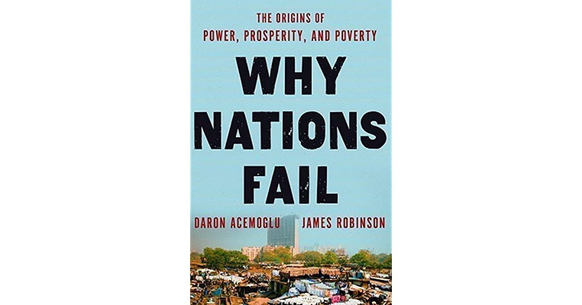 Why Nations Fail: The Origins of Power, Prosperity, and