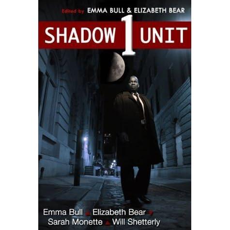 Shadow Unit 1 by Emma Bull