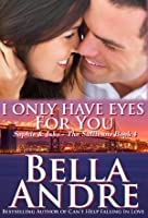 I Only Have Eyes for You (San Francisco Sullivans, #4; The Sullivans, #4)