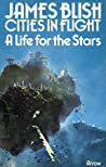 A Life for the Stars (Cities in Flight, #2)