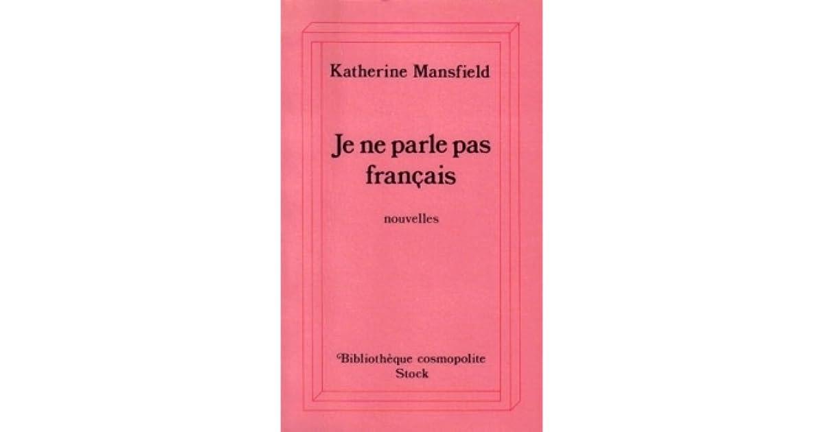 Je Ne Parle Pas Franais By Katherine Mansfield
