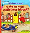 Is This the House of Mistress Mouse? by Richard Scarry