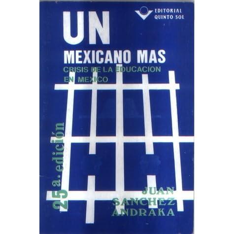 libro un mexicano mas de juan sanchez andraka pdf