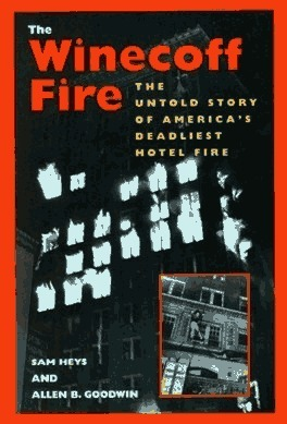 The Winecoff Fire: The Untold Story of America's Deadliest Hotel Fire