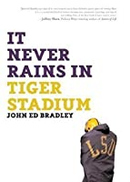 It Never Rains in Tiger Stadium: Football and the Game of Life