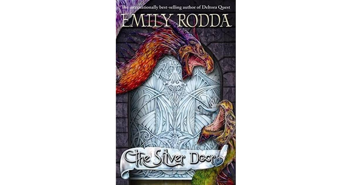 The Silver Door The Three Doors Trilogy 2 By Emily Rodda