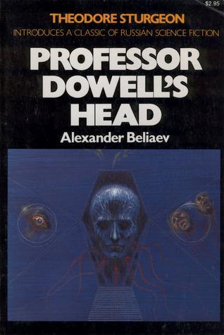 Professor Dowell's Head by Alexander Belyaev