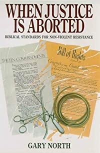When Justice is Aborted: Biblical Standards for Non-Violent Resistance
