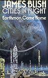 Earthman, Come Home (Cities in Flight, #3)