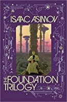 The Foundation Trilogy (Foundation (Chronological Order) #1-3)