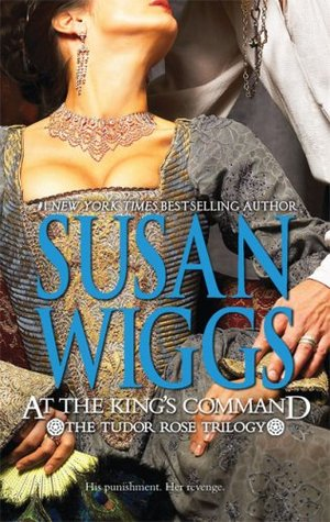 At the King's Command (Tudor Rose, #1) by Susan Wiggs