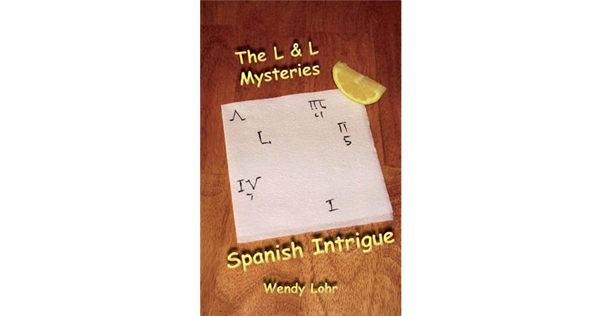 Spanish Intrigue The L L Mysteries 1 By Wendy Lohr