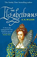 [ THE ELIZABETHANS BY WILSON, A. N.](AUTHOR)PAPERBACK