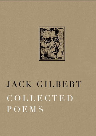 Collected Poems by Jack Gilbert