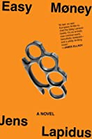 Easy Money (The Stockholm Noir Trilogy #1)