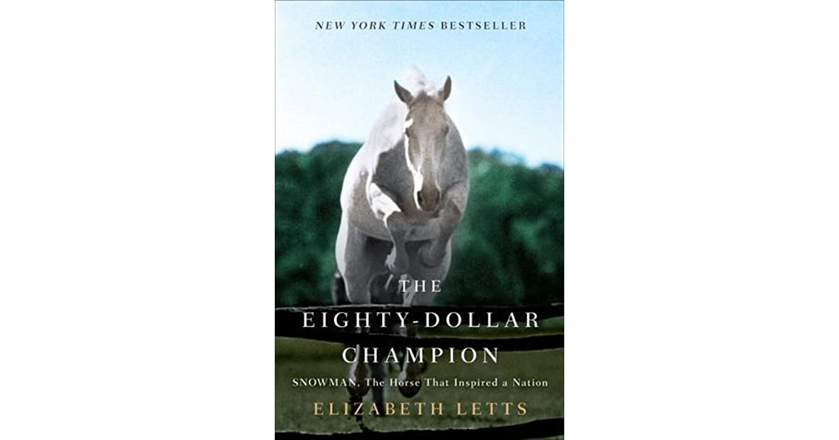 The Eighty-Dollar Champion: Snowman, the Horse That Inspired a