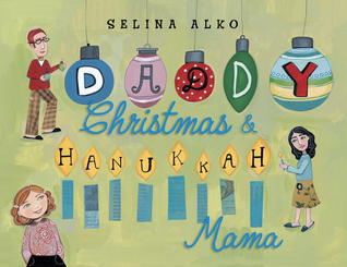 Daddy Christmas and Hanukkah Mama by Selina Alko