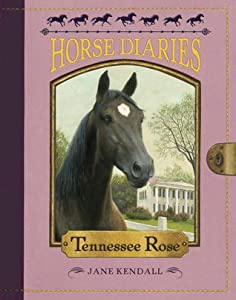 Tennessee Rose (Horse Diaries, #9)