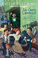 Two Crafty Criminals!: and how they were Captured by the Daring Detectives of the New Cut Gang