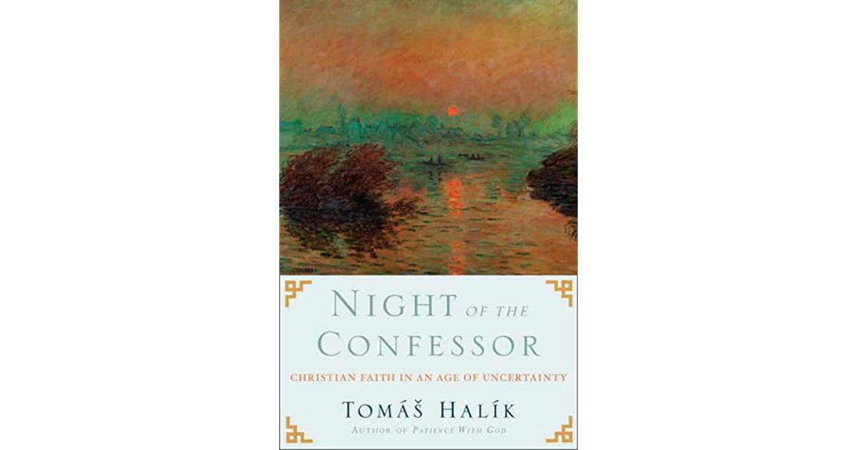 Night of the confessor christian faith in an age of uncertainty by night of the confessor christian faith in an age of uncertainty by tom halk fandeluxe Choice Image