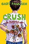 Crush: The Theory, Practice and Destructive Properties of Love (Liar, Liar, #3)