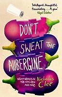 Don't Sweat the Aubergine