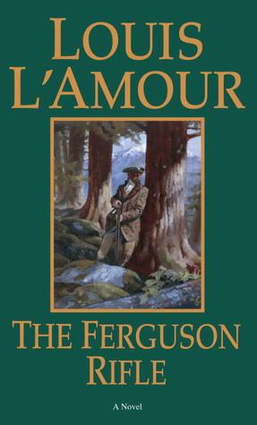 The Ferguson Rifle By Louis L Amour