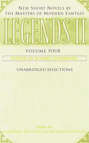 Legends II: New Short Novels by the Masters of Modern Fantasy: Volume Four (Legends 2, Volume 4of5)