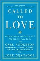 Called to love approaching john paul iis theology of the body by called to love approaching john paul iis theology of the body fandeluxe Choice Image