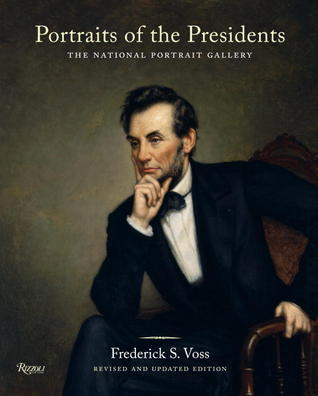 Portraits of the Presidents: The National Portrait Gallery (to Obama)