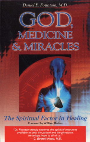 God, Medicine, and Miracles: The Spiritual Factor in Healing