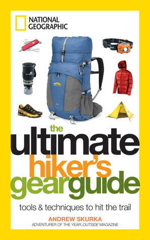 The Ultimate Hiker's Gear Guide - Tools and Techniques to Hit the Trail