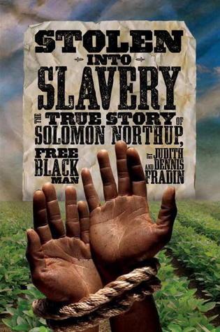 Stolen into Slavery - The True Story of Solomon Northup, Free Black Man