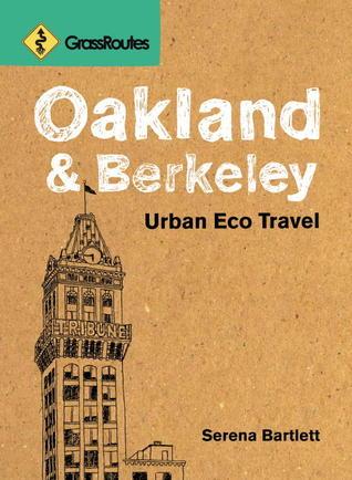 GrassRoutes Oakland and Berkeley: Urban Eco Travel
