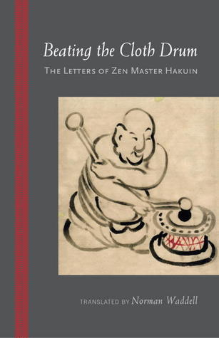 Beating the Cloth Drum: Letters of Zen Master Hakuin