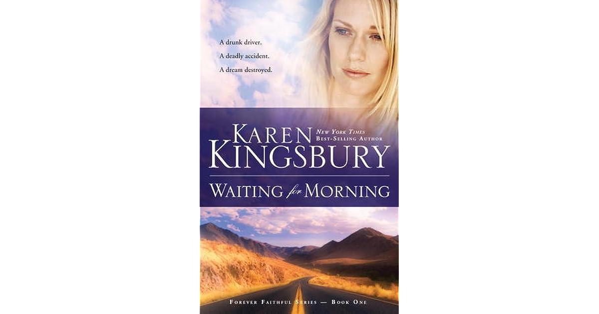 Waiting For Morning Forever Faithful 1 By Karen Kingsbury